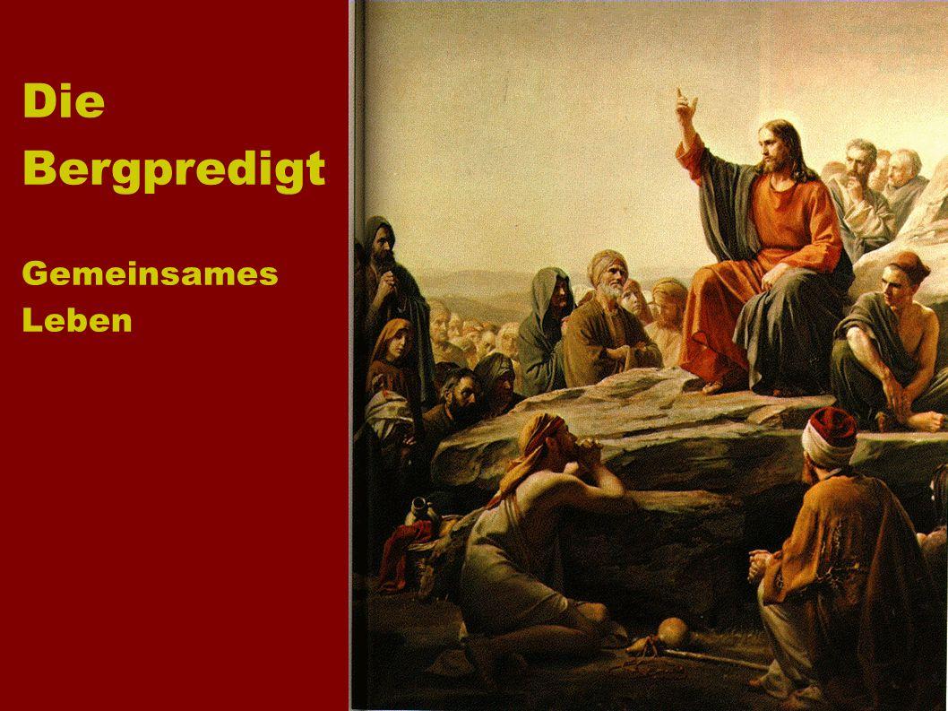 Die Bergpredigt Die Bergpredigt Gemeinsames Leben