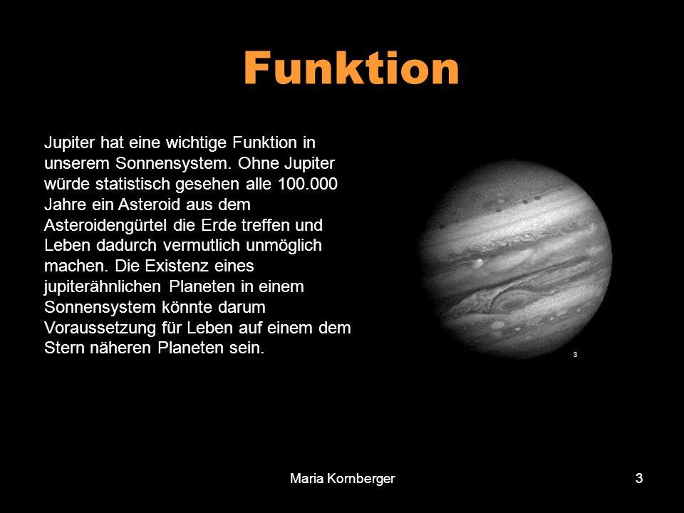 Maria Kornberger3 Jupiter hat eine wichtige Funktion in unserem Sonnensystem. Ohne Jupiter würde statistisch gesehen alle 100.000 Jahre ein Asteroid a