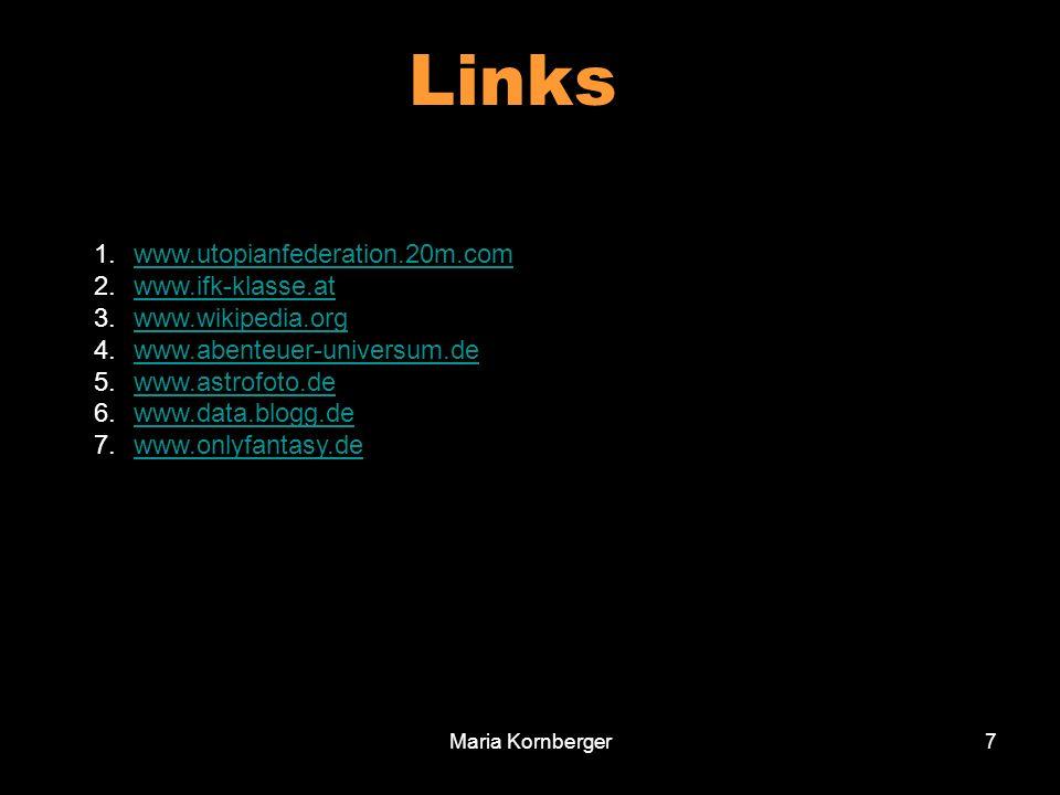 Maria Kornberger7 1.www.utopianfederation.20m.comwww.utopianfederation.20m.com 2.www.ifk-klasse.atwww.ifk-klasse.at 3.www.wikipedia.orgwww.wikipedia.o