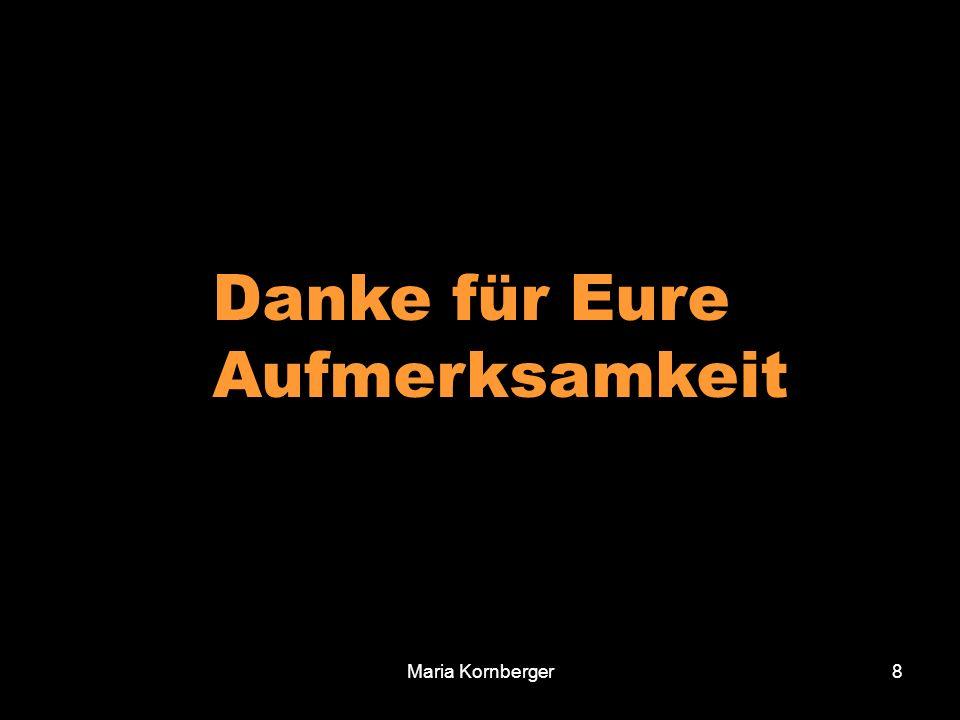 Maria Kornberger8 Danke für Eure Aufmerksamkeit