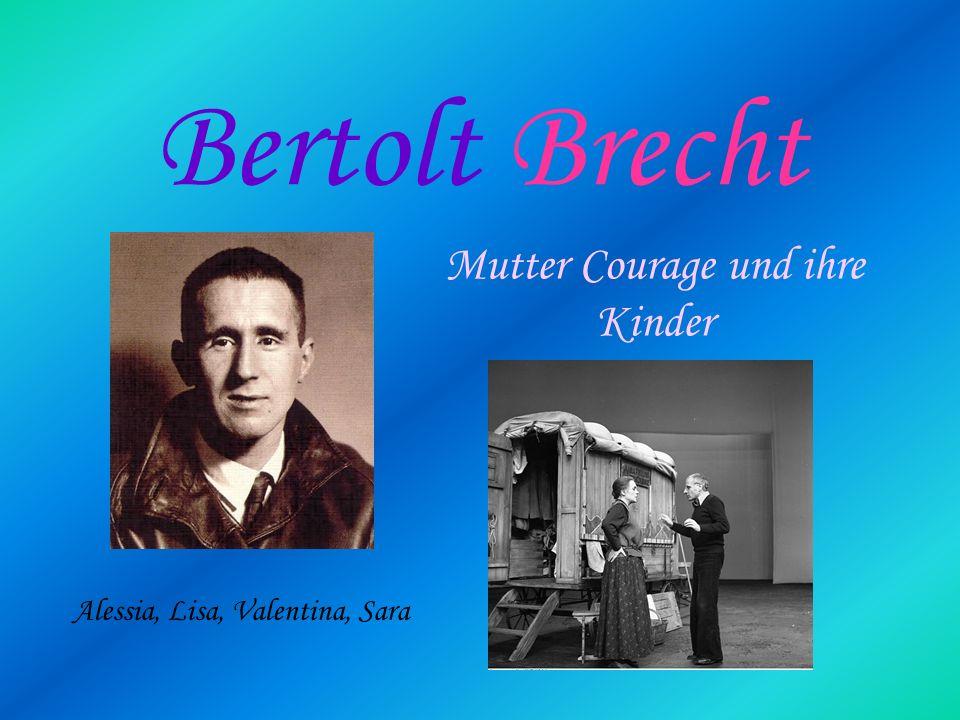 Bertolt Brecht Mutter Courage und ihre Kinder Alessia, Lisa, Valentina, Sara