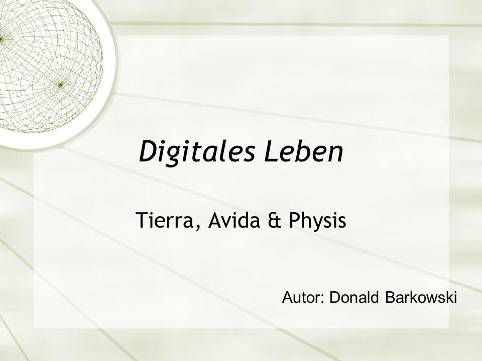 Digitales Leben Tierra, Avida & Physis Autor: Donald Barkowski