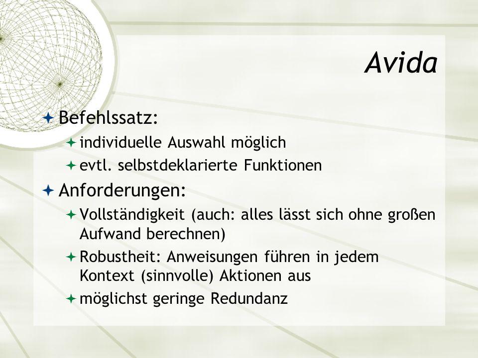 Avida Befehlssatz: individuelle Auswahl möglich evtl. selbstdeklarierte Funktionen Anforderungen: Vollständigkeit (auch: alles lässt sich ohne großen