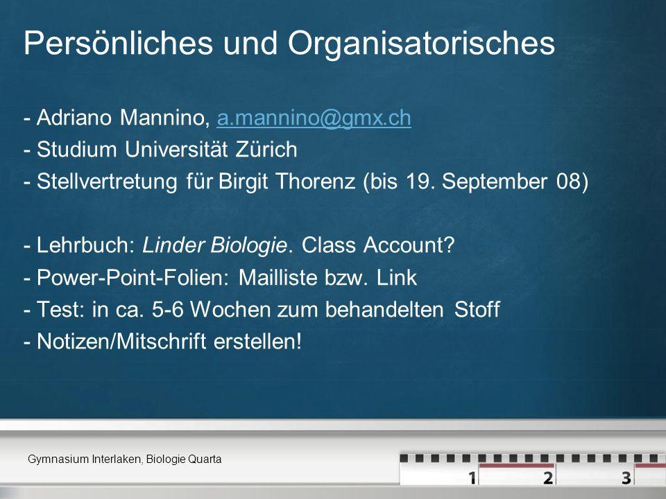 Persönliches und Organisatorisches - Adriano Mannino, a.mannino@gmx.cha.mannino@gmx.ch - Studium Universität Zürich - Stellvertretung für Birgit Thore