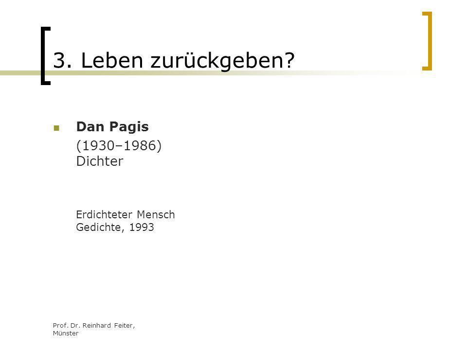 Prof. Dr. Reinhard Feiter, Münster 3. Leben zurückgeben? Dan Pagis (1930–1986) Dichter Erdichteter Mensch Gedichte, 1993