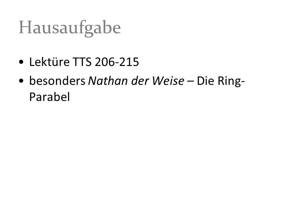 Hausaufgabe Lektüre TTS 206-215 besonders Nathan der Weise – Die Ring- Parabel