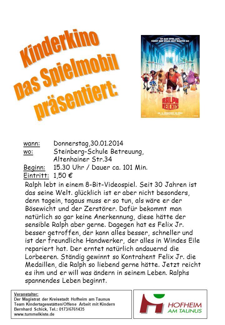 wann:Donnerstag,30.01.2014 wo:Steinberg-Schule Betreuung, Altenhainer Str.34 Beginn: 15.30 Uhr / Dauer ca. 101 Min. Eintritt:1,50 Veranstalter: Der Ma