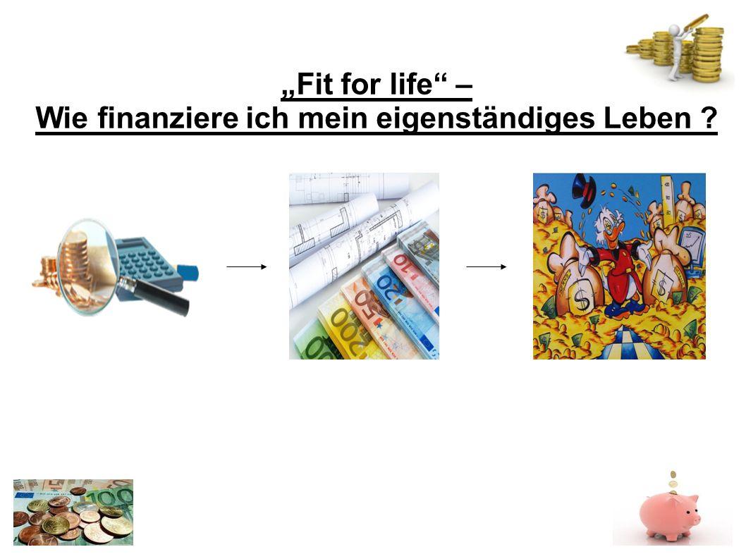 Fit for life – Wie finanziere ich mein eigenständiges Leben ?