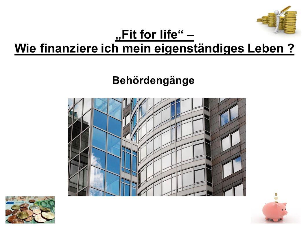 Fit for life – Wie finanziere ich mein eigenständiges Leben Behördengänge