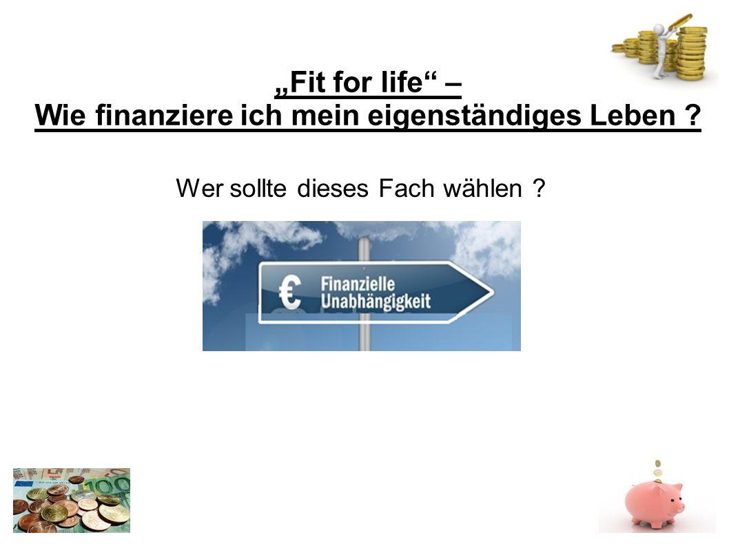 Fit for life – Wie finanziere ich mein eigenständiges Leben ? Du wirst enttäuscht sein, wenn …