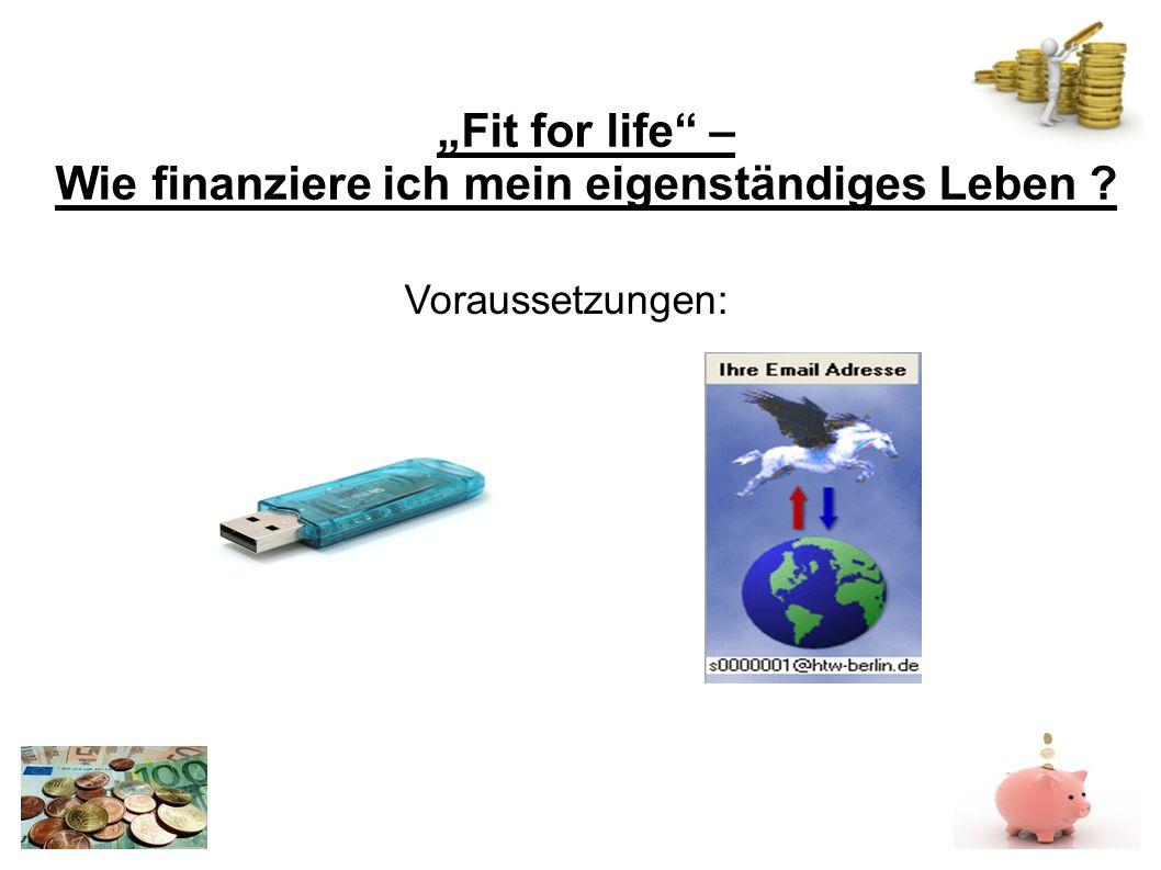 Fit for life – Wie finanziere ich mein eigenständiges Leben Voraussetzungen: