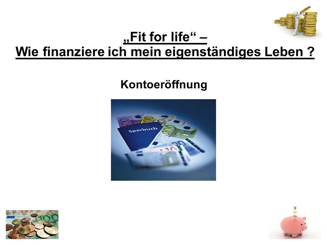 Fit for life – Wie finanziere ich mein eigenständiges Leben ? Kontoeröffnung