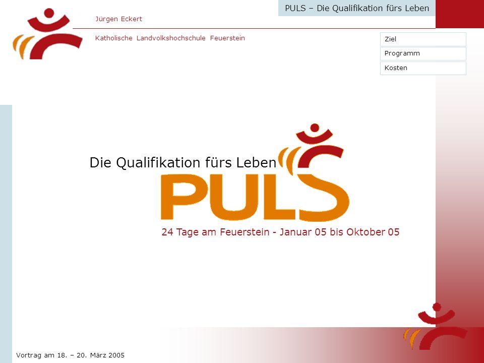 PULS – Die Qualifikation fürs Leben Katholische Landvolkshochschule Feuerstein Vortrag am 18.
