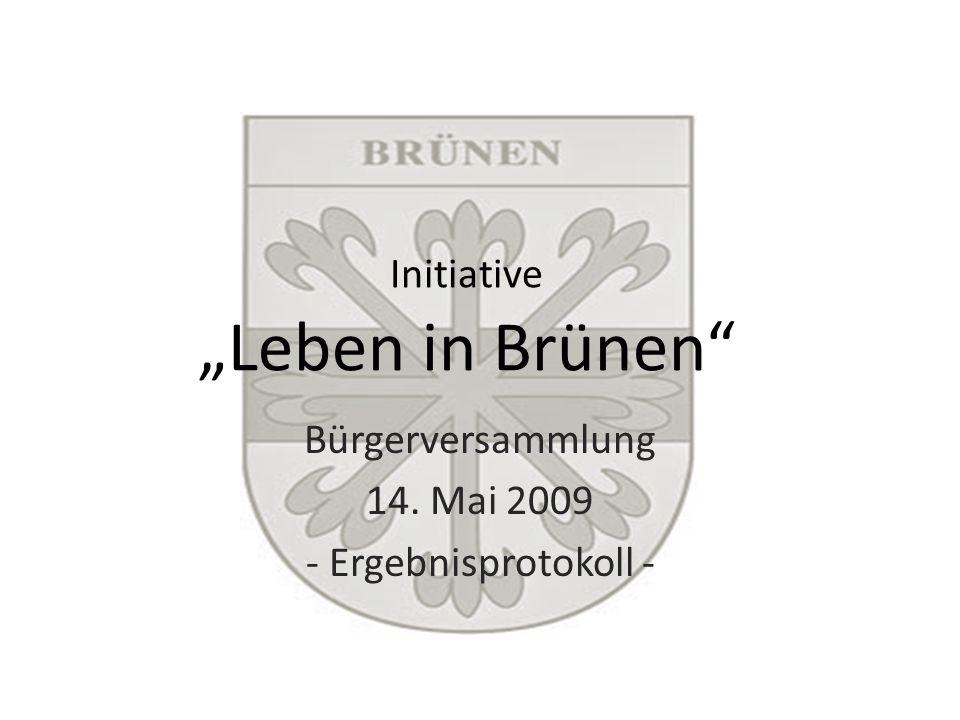 Initiative Leben in Brünen Bürgerversammlung 14. Mai 2009 - Ergebnisprotokoll -