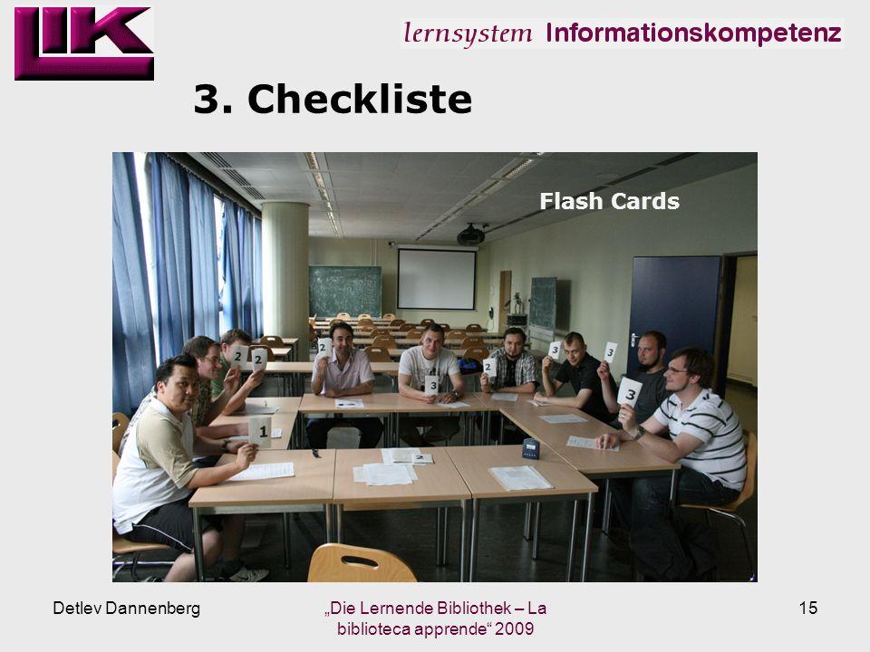 3. Checkliste Detlev Dannenberg Die Lernende Bibliothek – La biblioteca apprende 2009 15 Flash Cards