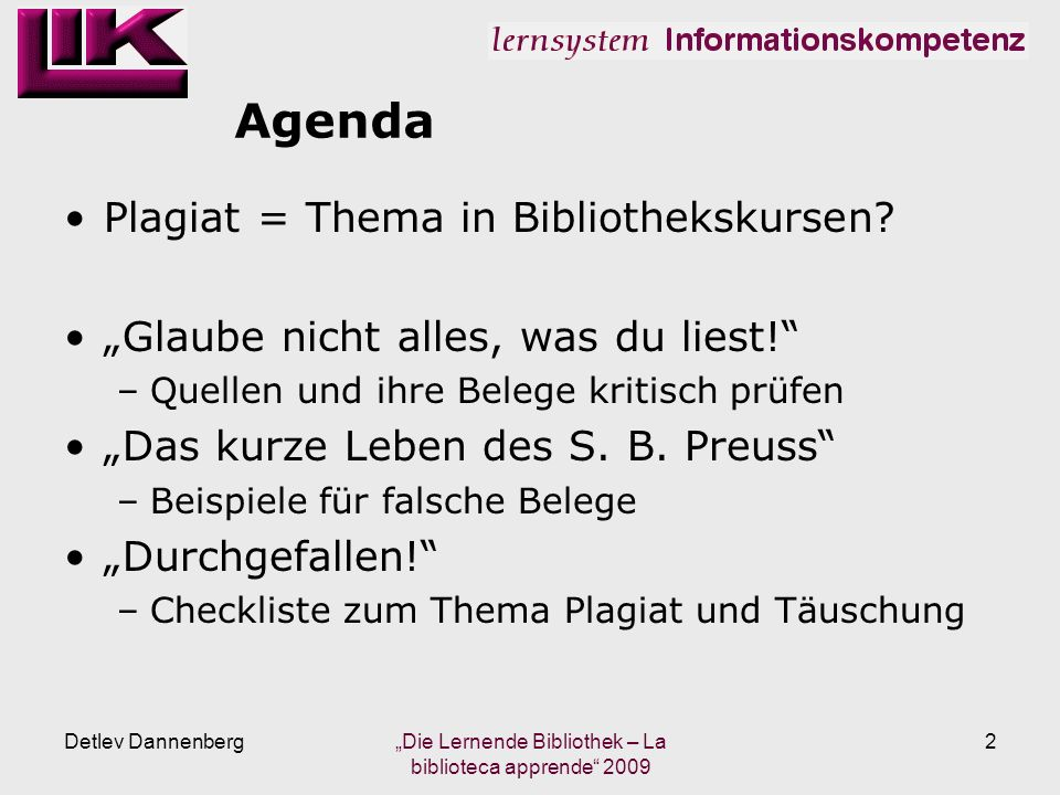 Agenda Plagiat = Thema in Bibliothekskursen. Glaube nicht alles, was du liest.