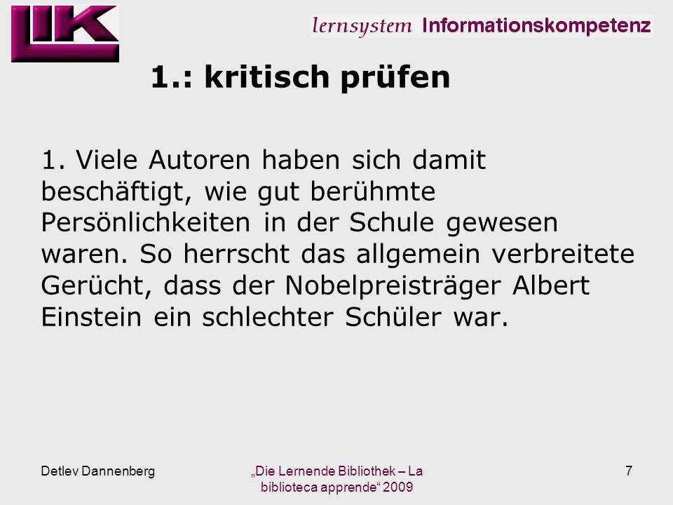 1.: kritisch prüfen Detlev Dannenberg Die Lernende Bibliothek – La biblioteca apprende 2009 7 1.