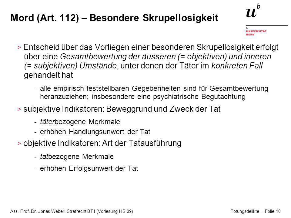 Ass.-Prof.Dr. Jonas Weber: Strafrecht BT I (Vorlesung HS 09) Tötungsdelikte Folie 11 Mord (Art.
