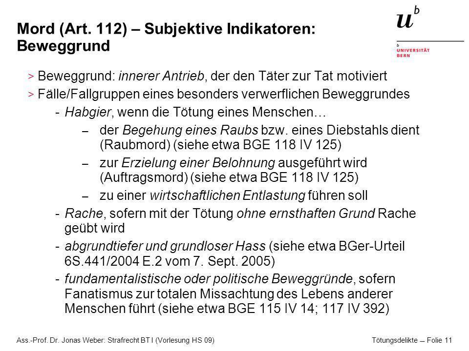 Ass.-Prof.Dr. Jonas Weber: Strafrecht BT I (Vorlesung HS 09) Tötungsdelikte Folie 12 Mord (Art.