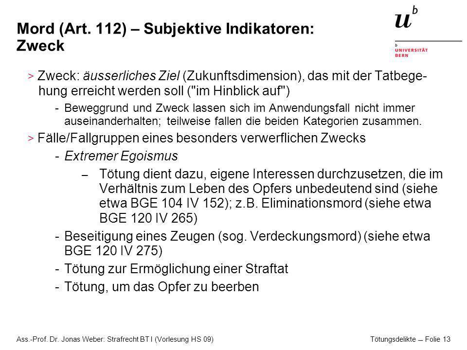 Ass.-Prof.Dr. Jonas Weber: Strafrecht BT I (Vorlesung HS 09) Tötungsdelikte Folie 14 Mord (Art.