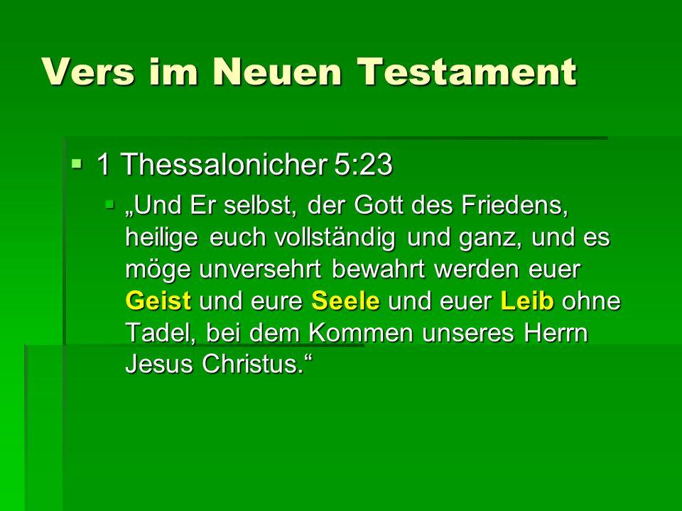 Vers im Neuen Testament 1 Thessalonicher 5:23 1 Thessalonicher 5:23 Und Er selbst, der Gott des Friedens, heilige euch vollständig und ganz, und es mö