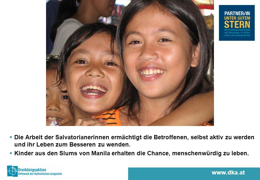 www.dka.at Die Arbeit der Salvatorianerinnen ermächtigt die Betroffenen, selbst aktiv zu werden und ihr Leben zum Besseren zu wenden.