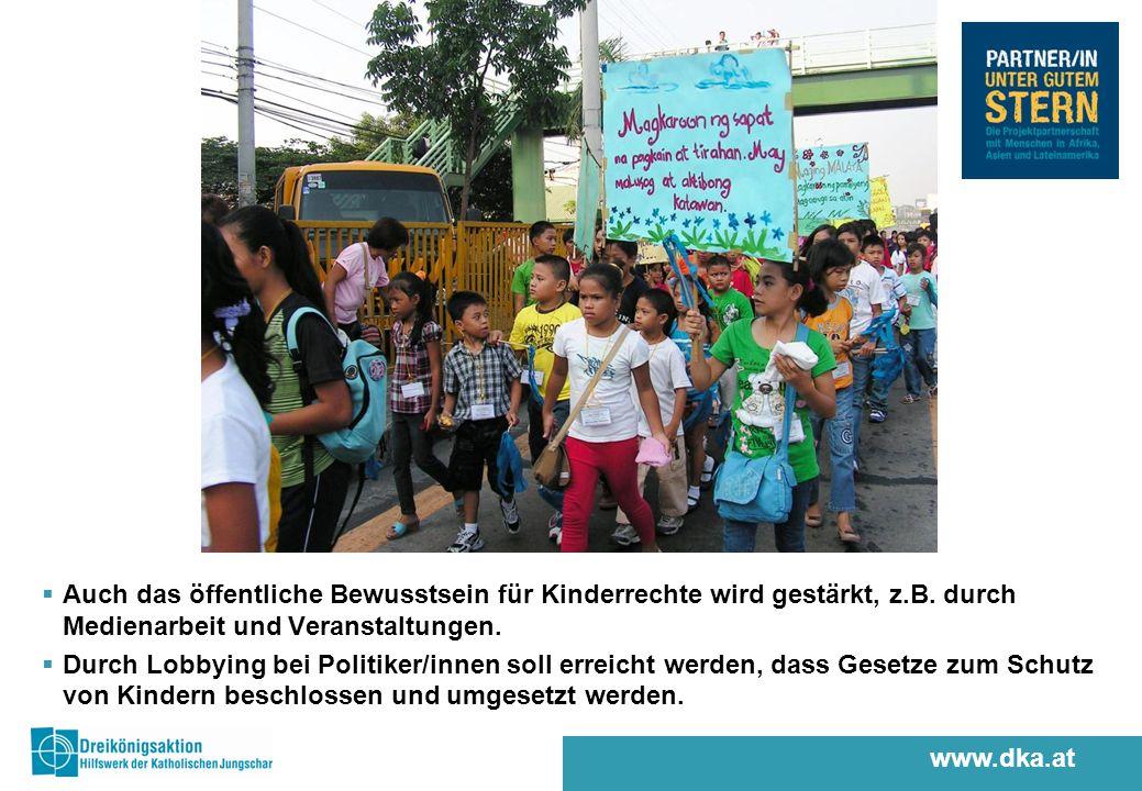 www.dka.at Auch das öffentliche Bewusstsein für Kinderrechte wird gestärkt, z.B.