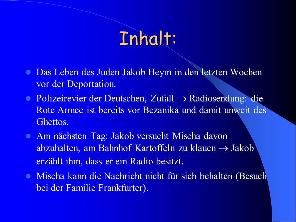 Inhalt: Das Leben des Juden Jakob Heym in den letzten Wochen vor der Deportation. Polizeirevier der Deutschen, Zufall Radiosendung: die Rote Armee ist
