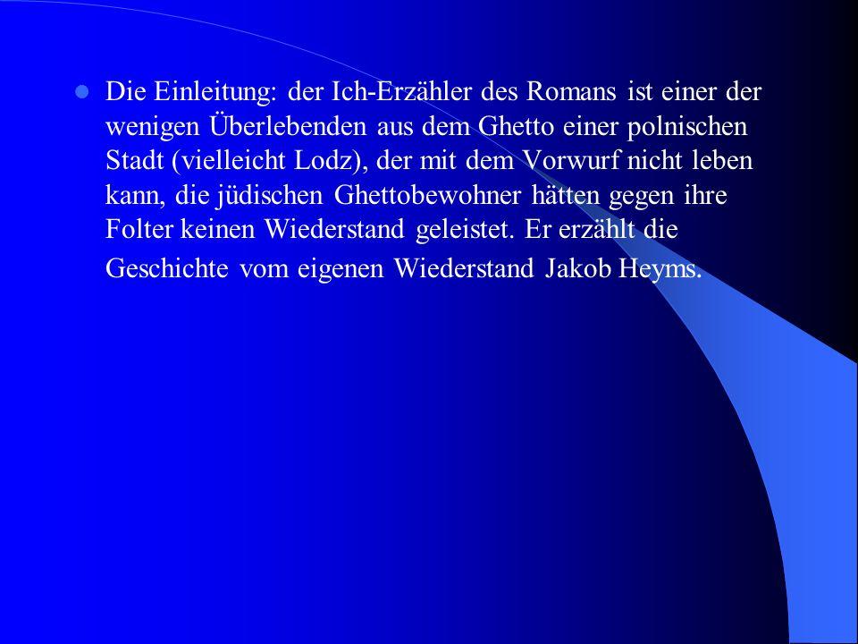 Die Einleitung: der Ich-Erzähler des Romans ist einer der wenigen Überlebenden aus dem Ghetto einer polnischen Stadt (vielleicht Lodz), der mit dem Vo