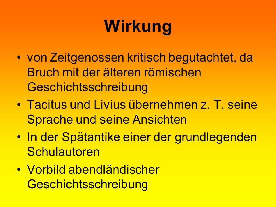 Wirkung von Zeitgenossen kritisch begutachtet, da Bruch mit der älteren römischen Geschichtsschreibung Tacitus und Livius übernehmen z. T. seine Sprac