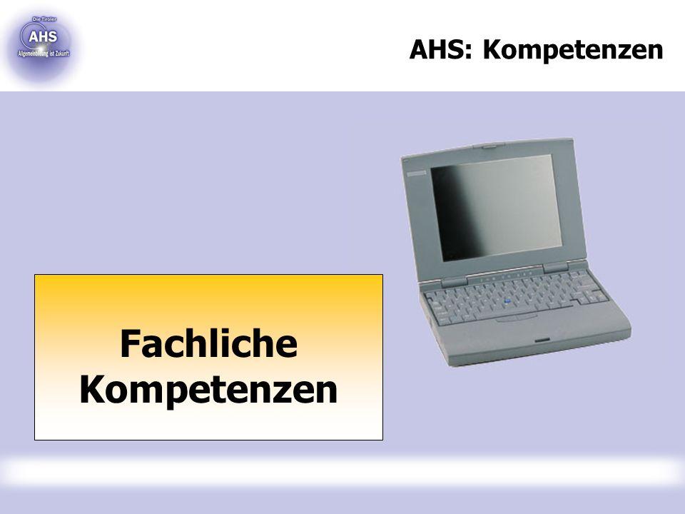 AHS: Kompetenzen Fachliche Kompetenzen