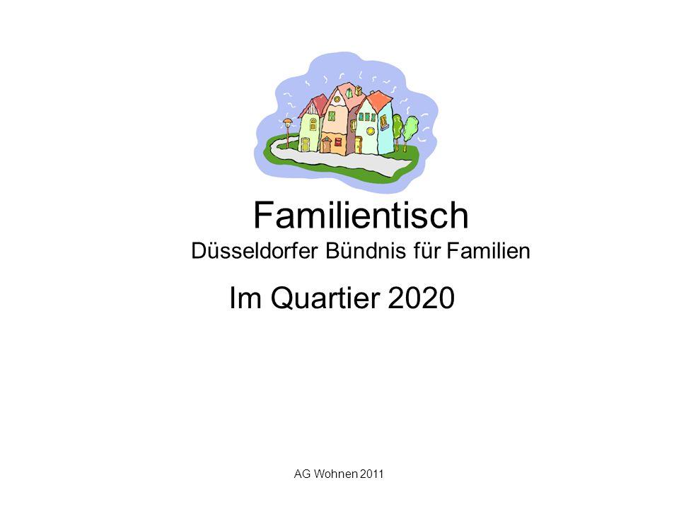 AG Wohnen 2011 Familientisch Düsseldorfer Bündnis für Familien Im Quartier 2020