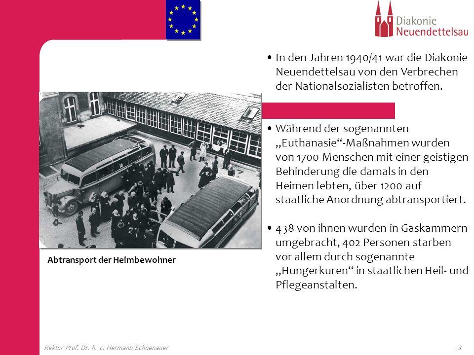3Rektor Prof. Dr. h. c. Hermann Schoenauer Abtransport der Heimbewohner In den Jahren 1940/41 war die Diakonie Neuendettelsau von den Verbrechen der N