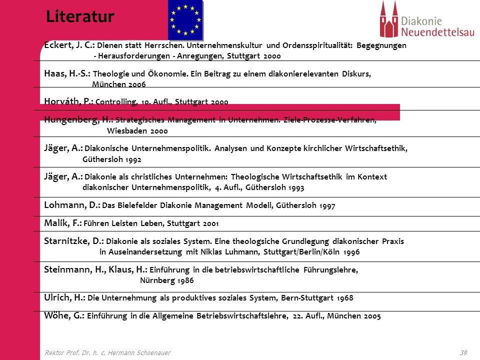 39Rektor Prof. Dr. h. c. Hermann Schoenauer Literatur Eckert, J. C.: Dienen statt Herrschen. Unternehmenskultur und Ordensspiritualität: Begegnungen -