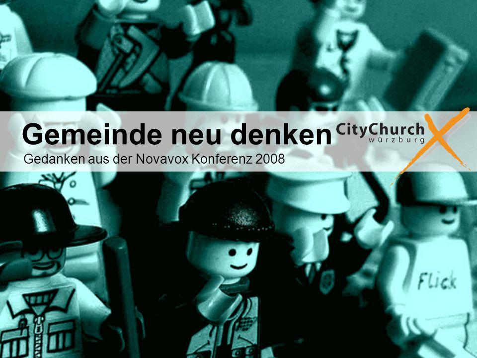 Gemeinde neu denken Gedanken aus der Novavox Konferenz 2008