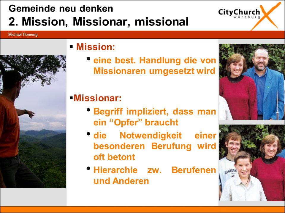 Gemeinde neu denken 2. Mission, Missionar, missional Mission: eine best.
