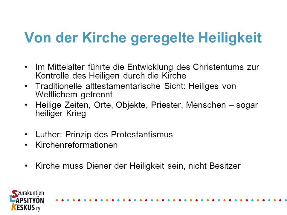 Von der Kirche geregelte Heiligkeit Im Mittelalter führte die Entwicklung des Christentums zur Kontrolle des Heiligen durch die Kirche Traditionelle a
