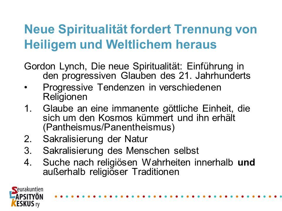 Neue Spiritualität fordert Trennung von Heiligem und Weltlichem heraus Gordon Lynch, Die neue Spiritualität: Einführung in den progressiven Glauben de