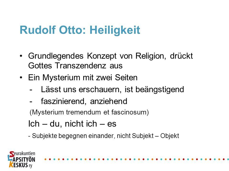 Rudolf Otto: Heiligkeit Grundlegendes Konzept von Religion, drückt Gottes Transzendenz aus Ein Mysterium mit zwei Seiten -Lässt uns erschauern, ist be