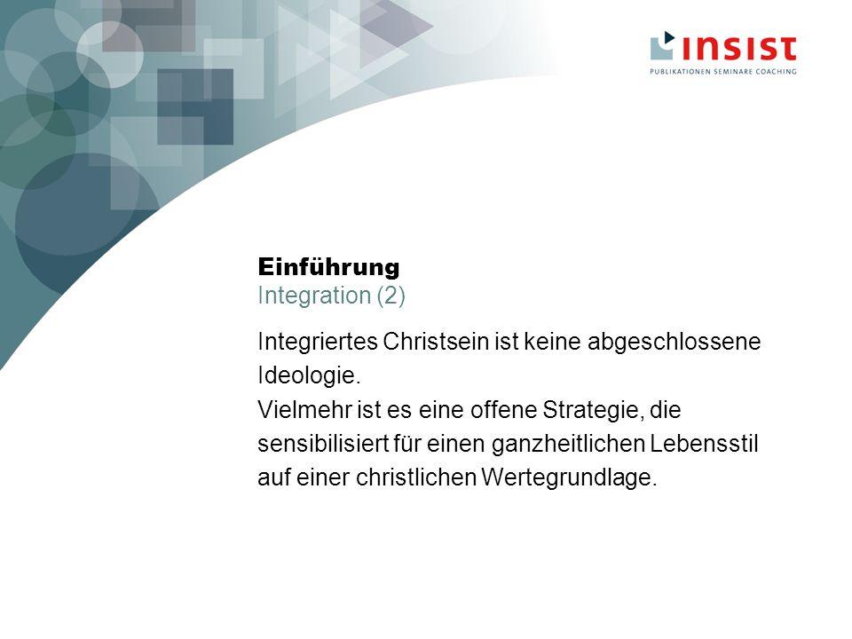 Das vierte Lernfeld Ich und die Gemeinde Die Integration in die christliche Gemeinde gibt dem integrierten Christsein einen geschützten Rahmen zum Einüben einer Ethik der Gemeinde bzw.