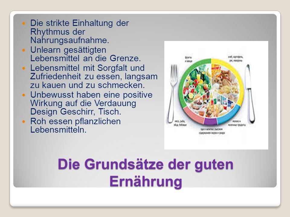 Die Grundsätze der guten Ernährung Die strikte Einhaltung der Rhythmus der Nahrungsaufnahme. Unlearn gesättigten Lebensmittel an die Grenze. Lebensmit