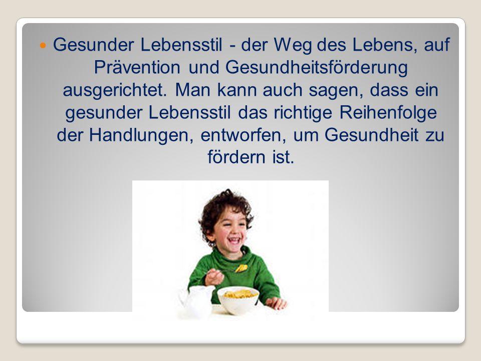 Gesunder Lebensstil - der Weg des Lebens, auf Prävention und Gesundheitsförderung ausgerichtet.