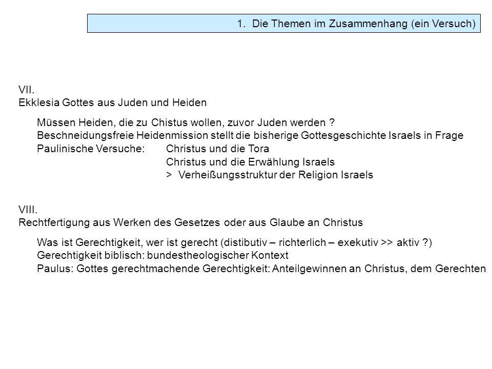 VII. Ekklesia Gottes aus Juden und Heiden Müssen Heiden, die zu Chistus wollen, zuvor Juden werden ? Beschneidungsfreie Heidenmission stellt die bishe