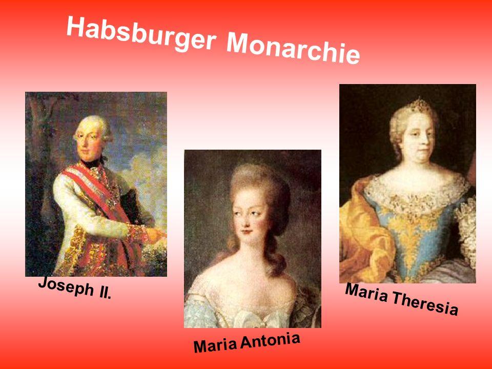 Habsburger Monarchie Joseph II. Maria Antonia Maria Theresia