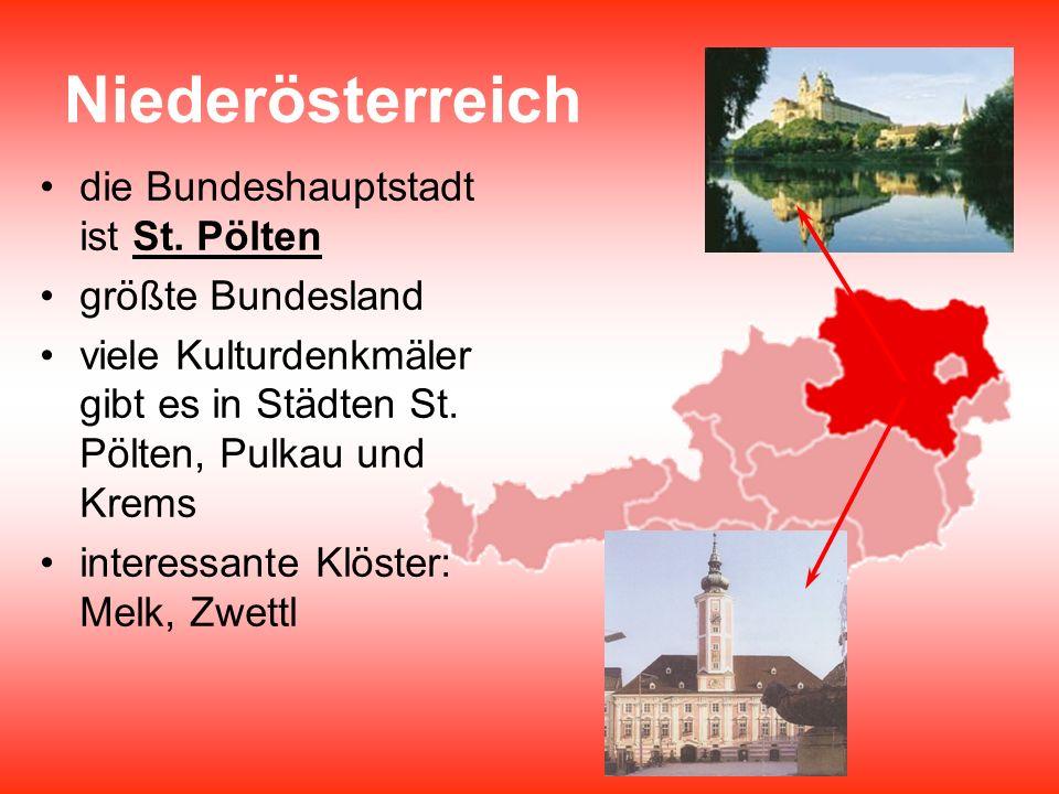 Niederösterreich die Bundeshauptstadt ist St. Pölten größte Bundesland viele Kulturdenkmäler gibt es in Städten St. Pölten, Pulkau und Krems interessa