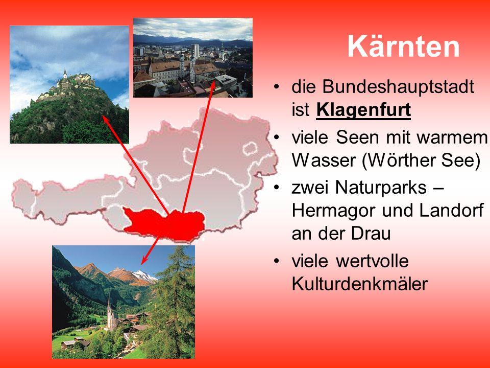 Kärnten die Bundeshauptstadt ist Klagenfurt viele Seen mit warmem Wasser (Wörther See) zwei Naturparks – Hermagor und Landorf an der Drau viele wertvo