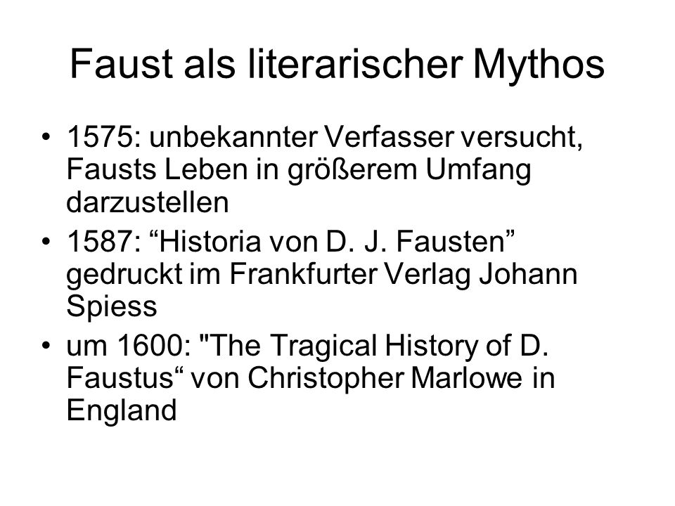 Historischer Faust Johann oder Georg Friedrich Faust 1480 in Knittlingen geboren Fausts Jugend und Ausbildung liegen völlig im Dunkeln Ab 1506 tritt e