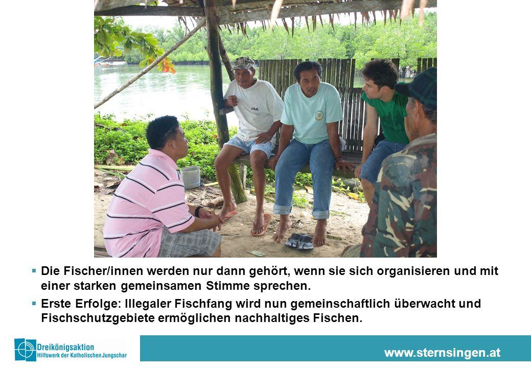 www.sternsingen.at Die Fischer/innen werden nur dann gehört, wenn sie sich organisieren und mit einer starken gemeinsamen Stimme sprechen. Erste Erfol