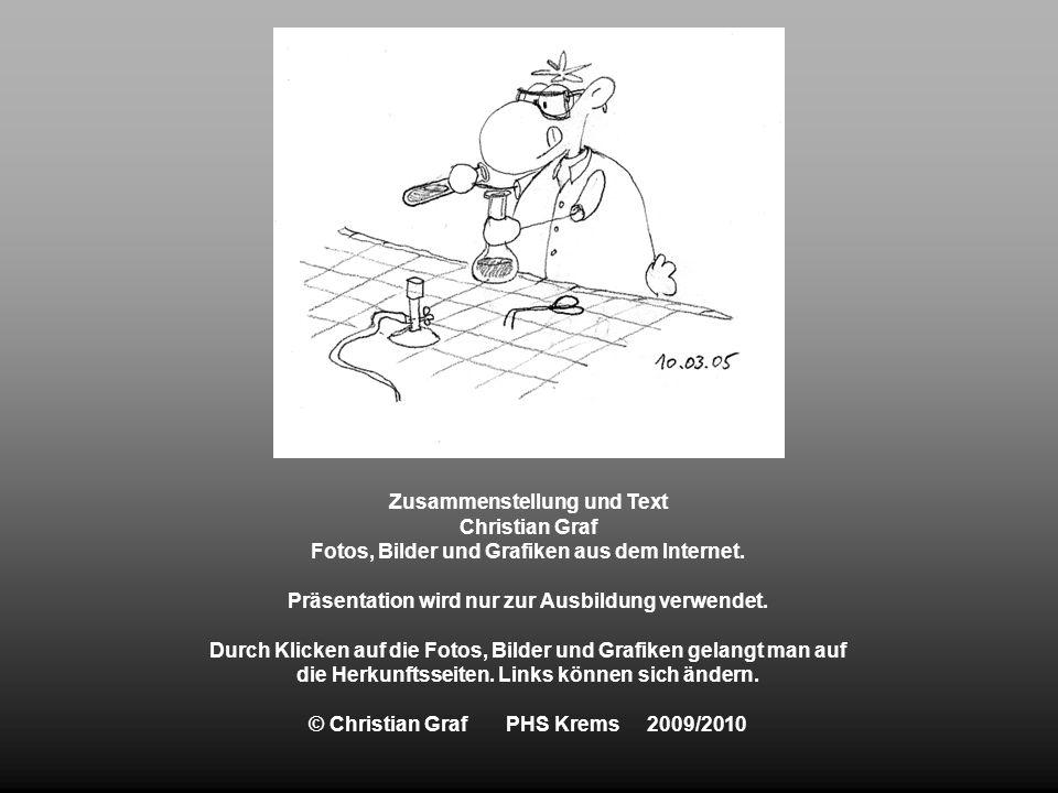 Zusammenstellung und Text Christian Graf Fotos, Bilder und Grafiken aus dem Internet. Präsentation wird nur zur Ausbildung verwendet. Durch Klicken au