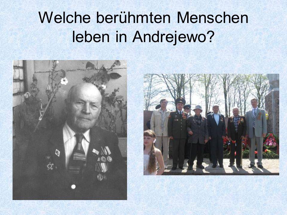 Welche berühmten Menschen leben in Andrejewo?